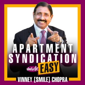 Apartment Sydication Made Easy with Vinny [Smile] Chopra Podcast Cover Art