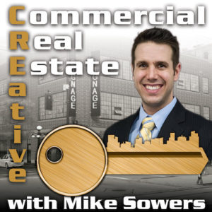 Creative Commercial Real Estate Show with Mike Sowers