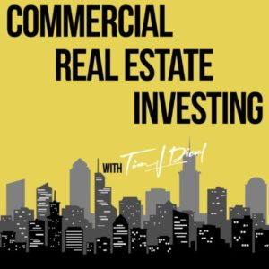 Commercial Real Estate Investing With Tim Diesel Podcast Logo