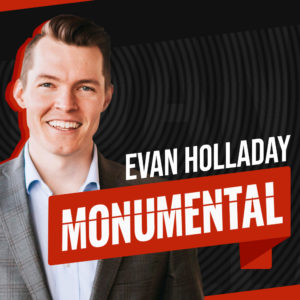 Evan Holladay - Monumental Podcast Cover Photo