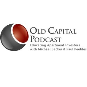 Old Capital Podcast Cover Photo. Subtext: Educating apartment investors with Michael Becker & Paul Peebles Cover Photo.