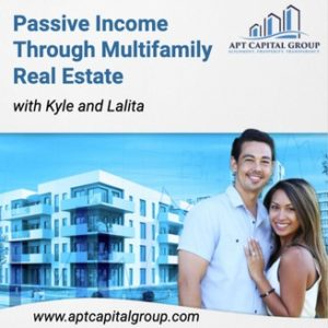 Passive Income Through Multifamily Real Estate with Kyle and Lalita podcast cover art
