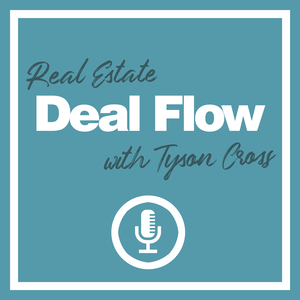 Real Estate Deal Flow with Tyson Cross Cover Art