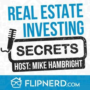 Real Estate Investing Secrets with Host Mike Hambright Podcast Cover Art