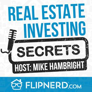 Real Estate Investing Secrets with Host: Mike Hambright