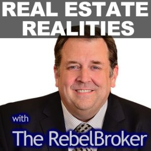 Real Estate Realities with The RebelBroker Podcast Cover Art