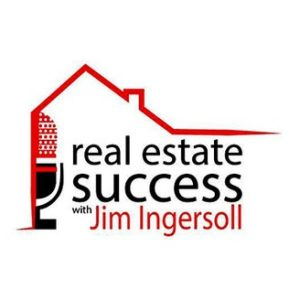 Real Estate Success with Jim Ingersoll Podcast Cover Art