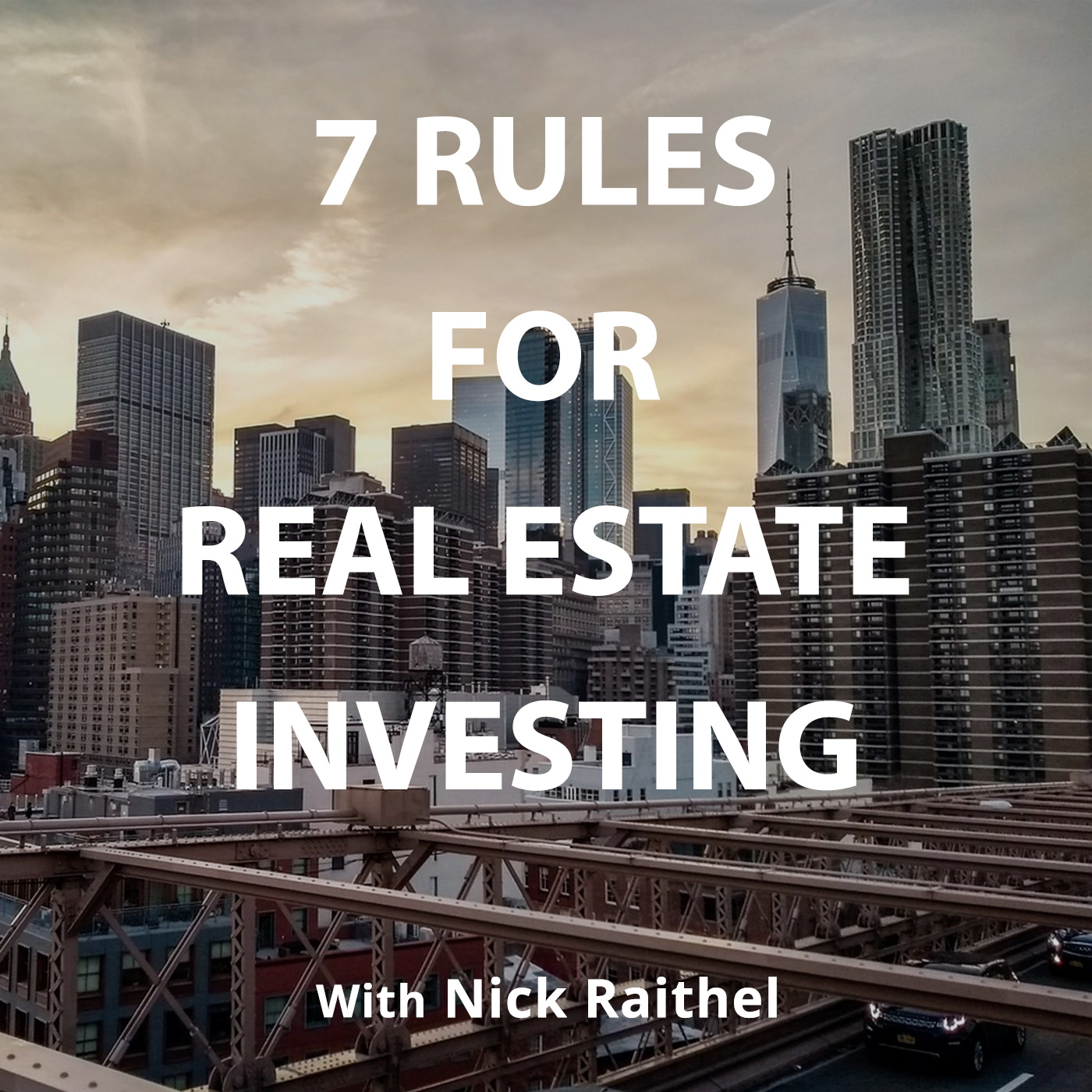 7 Rules for Real Estate Investing