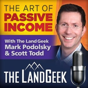 The Art of Passive Income with The LandGeek Mark Podolsky and Scott Todd Podcast Cover Art