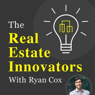 The Real Estate Innovators with Ryan Cox
