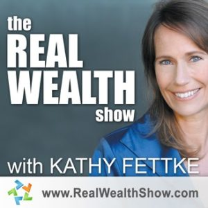 The Real Wealth Show with Kathy Fettke Podcast Cover Image