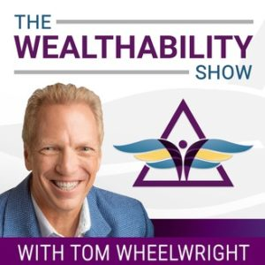 The Wealthability Show with Tom Wheelright Podcast Cover Image