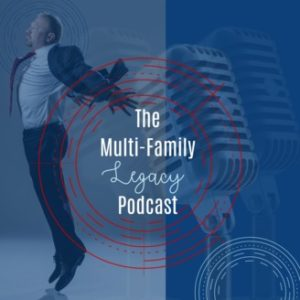 The multifamily legacy real estate investing podcast