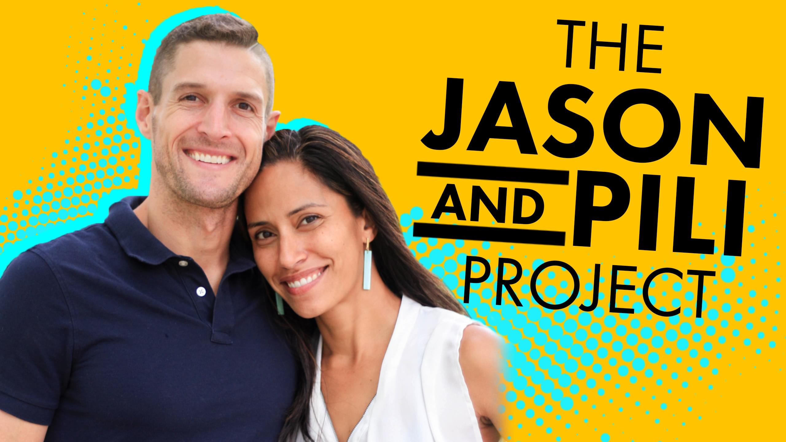 The Jason and Pili Project