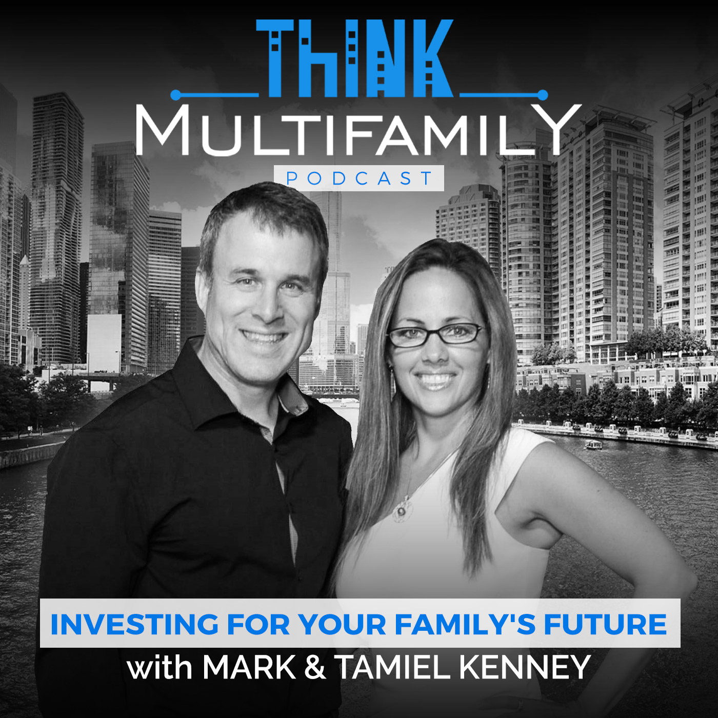 Think Multifamily Podcast with Mark & Tamiel Kenney